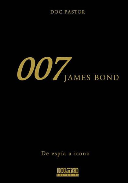 2aMA 007 JAMES BOND DE ESPIA A ICONO | 2M149927 | DOC PASTOR | Universal Cómics
