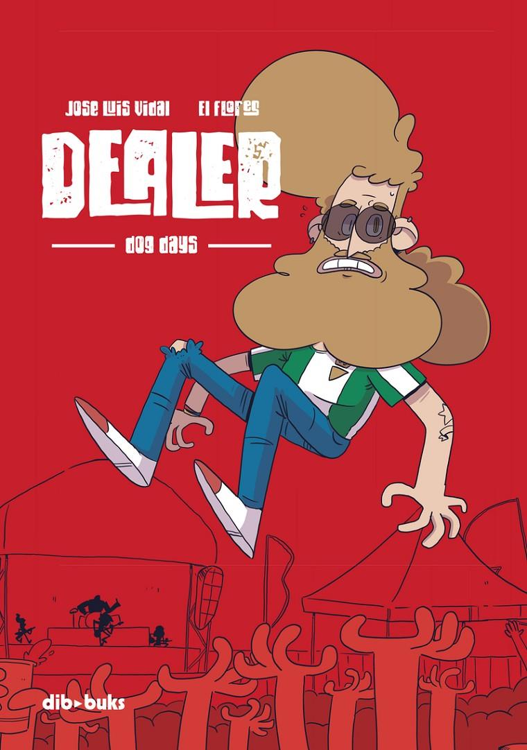DEALER, DOG DAYS | 9788417294625 | JOSE LUIS VIDAL - EL FLORES | Universal Cómics
