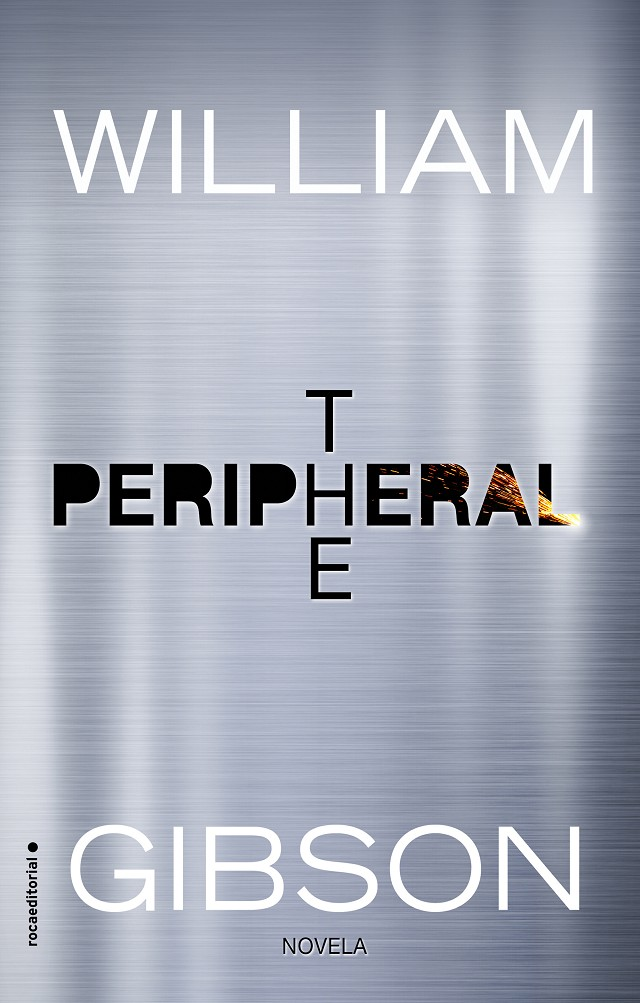 THE PERIPHERAL | 9788416867493 | WILLIAM GIBSON | Universal Cómics