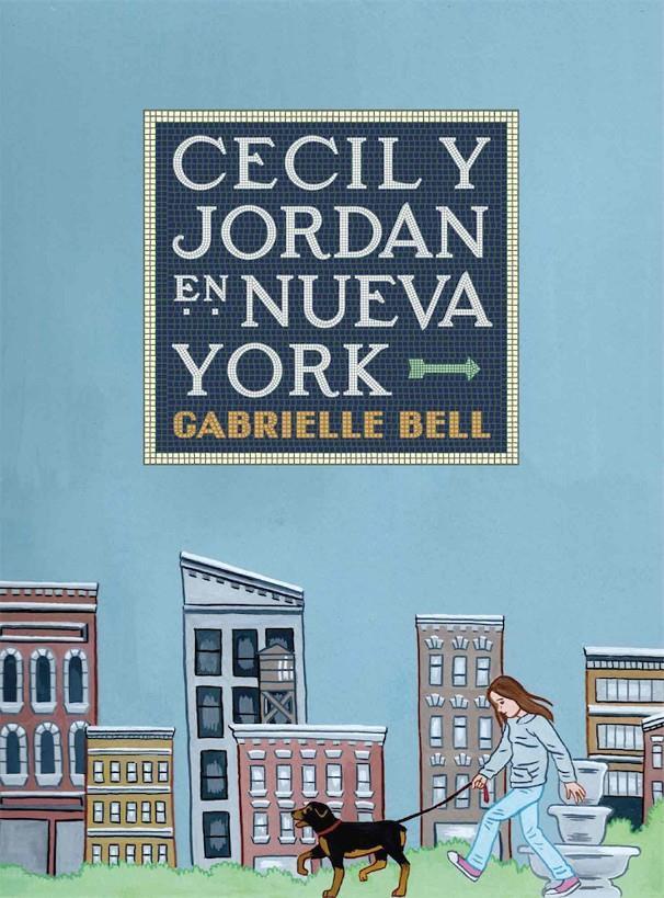 Cecil y Jordan en Nueva York, de Gabrielle Bell. Ediciones La cúpula.