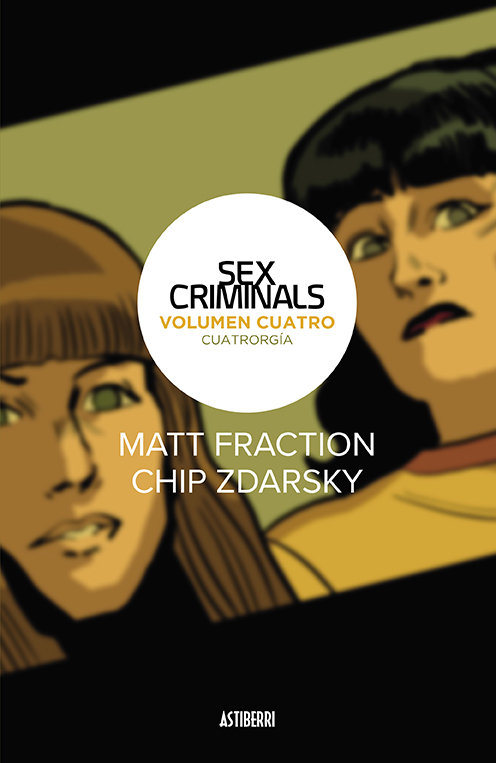 SEX CRIMINALS # 04 CUATRORGIA | 9788416880966 | MATT FRACTION - CHIP ZDARSKY | Universal Cómics