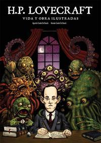 Lovecraft. Vida y Obra Ilustradas