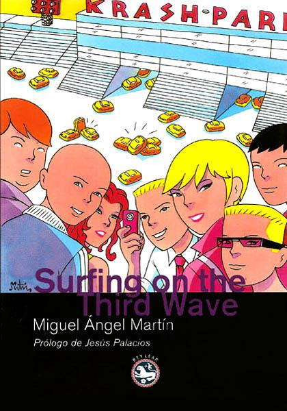 SURFING ON THE THIRD WAVE | 9788492403332 | MIGUEL ANGEL MARTIN | Universal Cómics