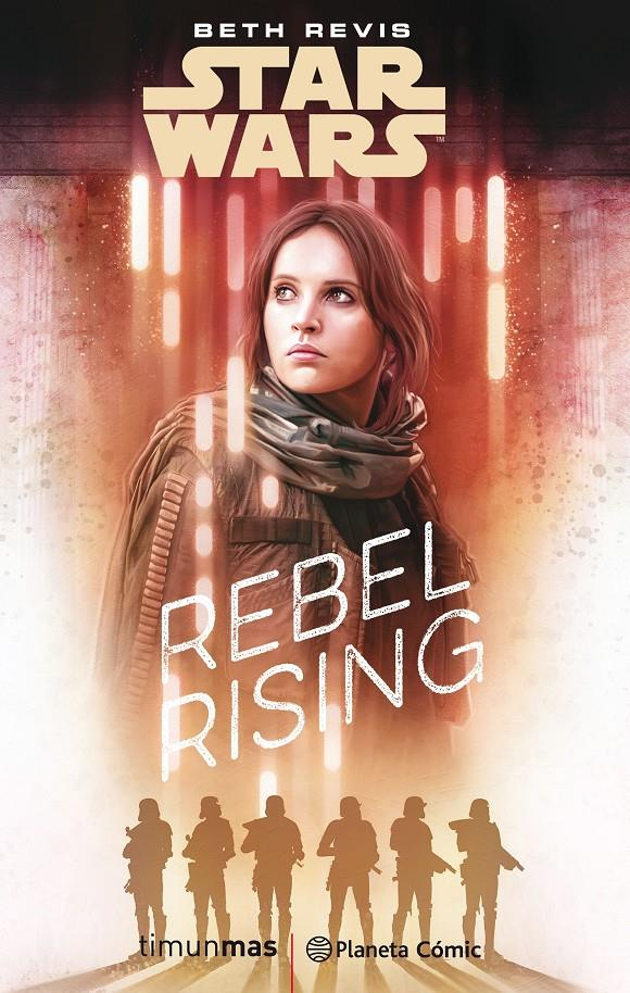 STAR WARS ROGUE ONE REBEL RISING NOVELA | 9788491730101 | BETH REVIS | Universal Cómics