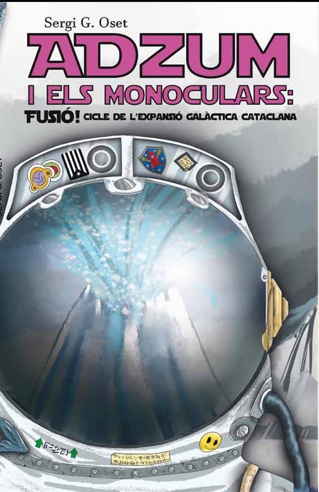 ADZUM I ELS MONOCULARS: FUSIÓ! | 9788412159226 | SERGI G. OSET | Universal Cómics
