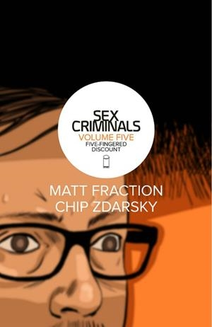USA SEX CRIMINALS VOL 5 FIVE-FINGERED DISCOUNT  | 978153430683751699 | MATT FRACTION - CHIP ZDARSKY | Universal Cómics