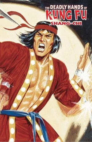 THE DEADLY HANDS OF KUNG FU SHANG-CHI MARVEL LIMITED EDITION | 9788416986743 | STEVE ENGLEHART - JIM STARLIN - DOUG MOENCH Y OTROS | Universal Cómics